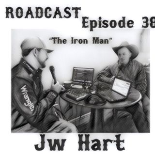 "Episode 38 ""The Iron Man"" JW Hart"