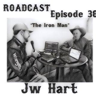 "Episode 38 ""The Iron Man"" JW Hart"
