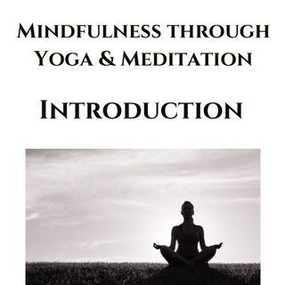 Mindfulness through Meditation & Yoga | Mira Butler | Introduction