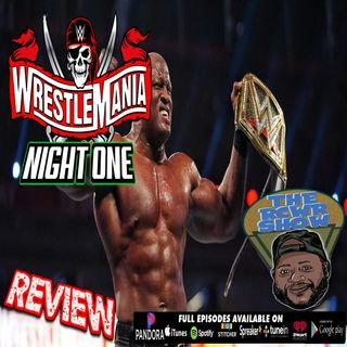 Wrestlemania 37 Night 1 Post Show: Minorities Deliver Excellence! The RCWR Show 4-10-2021