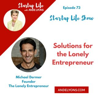Solutions for the Lonely Entrepreneur