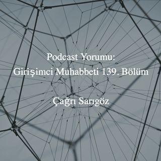 #1 Podcast Yorumu: Girişimci Muhabbeti 139. Bölüm