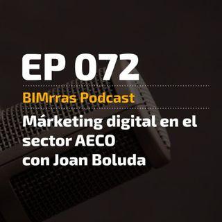 072 Marketing digital en el sector AECO con Joan Boluda