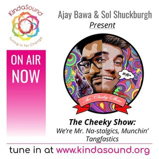 We're Mr. Na-Stalgics, Munchin' Tangfastics | The Cheeky Show with Ajay & Sol