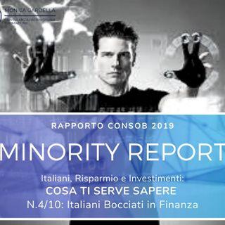 Minority Report - Puntata 4/10: Italiani bocciati in finanza