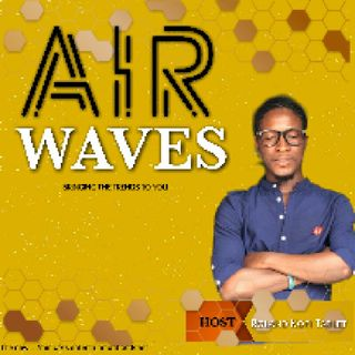 AIR WAVES (MID- WEEK) EDITION