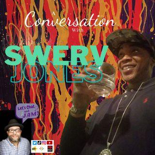 A Conversation With Swerv Jones