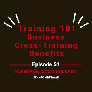 "Ep 51 ""Training 101:Cross-Training Benefits"""
