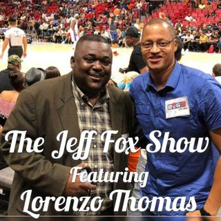 "The Jeff Fox Show FT Lorenzo Thomas ""Live AT Miami Cheeks"""