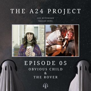 05 - Obvious Child & The Rover