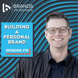 Building a Personal Brand | Ep. 170
