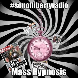 #sonoflibertyradio - Mass Hypnosis