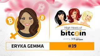 High Heels of Bitcoin #39 | Eryka Gemma - CEO Bitcoin Center Miami