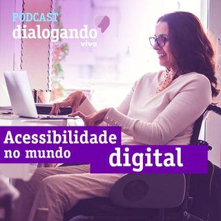 #003 - Podcast Dialogando - Acessibilidade no Mundo Digital