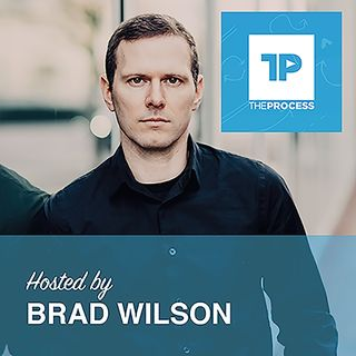 The Process with Brad Wilson