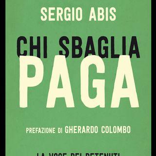 Sergio Abis: chi sbaglia paga, certezza della pena e della rieducazione