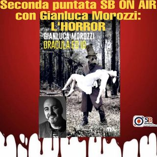 Gianluca Morozzi II: l'HORROR - Quarantunesima puntata