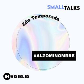 #AlzoMiNombre - Small Talks