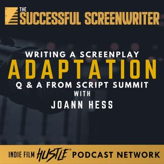 Ep11 - Writing an Adaptation Screenplay with JoAnn Hess