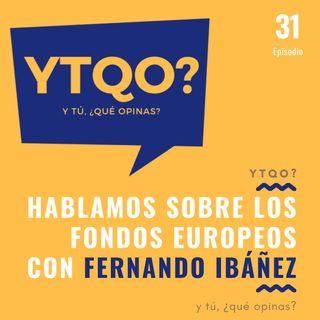 Hablamos sobre el reparto de los fondos europeos con Fernando Ibáñez