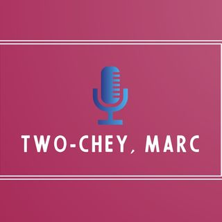 Two-Chey, Marc Episode 3 - Mental Health & Suicide Prevention