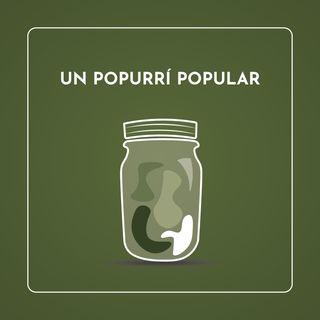 Ep9 Un popurrí popular