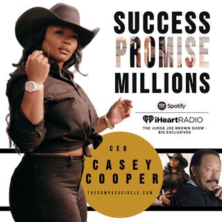 Success, PROMISE, Plus Millions of Dollars.. . featuring CEO, Casey Cooper ( The Compass Circle / thecompasscircle.com )