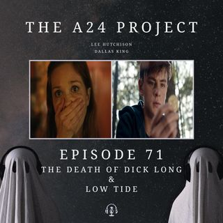 71 - The Death of Dick Long & Low Tide
