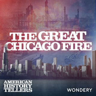 Great Chicago Fire | Out of the Ashes | 4
