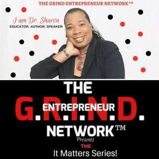 GRINDeNetwork It Matters Series!