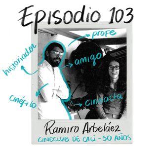 EP103: 50 años del Cineclub de Cali con Ramiro Arbeláez