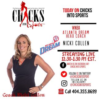 NEW Chicks Into Sports Show w/ special guest Dream HC Nicki Collen 3 31 19
