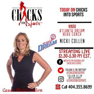 NEW Chicks Into Sports Show w/ special guest Dream HC Nicki Collen 3 31 19
