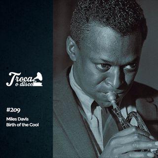 Troca o Disco #209: Miles Davis, o criador do Cool Jazz