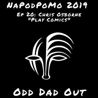 Chris Osborne- Play Comics: NAPODPOMO- Ep 20