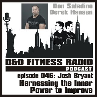 Episode 046 - Josh Bryant:  Harnessing the Inner Power to Improve
