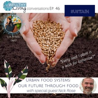 EP 46 Urban food systems:  Our future through food