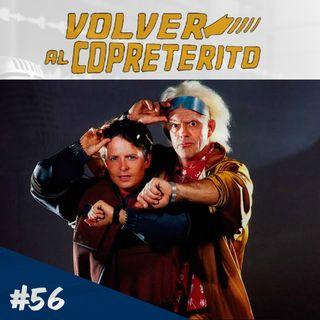 Episodio 56 - Volver Al Copretérito