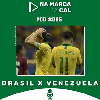 #05 COPA AMÉRICA - BRASIL X VENEZUELA