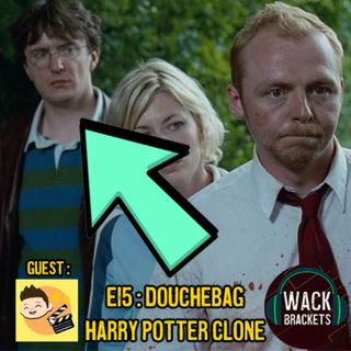 E13 - Legendary Movie Characters w/Chin Watched : Douchebag Harry Potter Clone