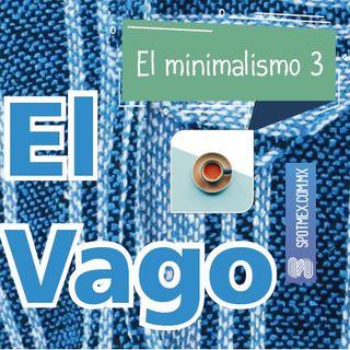 El Vago #15 - El minimalismo 3