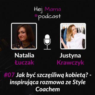#07_Jak być szczęśliwą kobietą? - rozmowa z Justyną Krawczyk