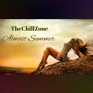 TheChillZone Almost Summer