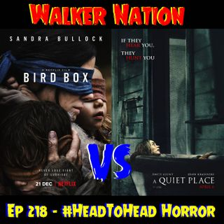 "Ep 218 ""Bird Box vs A Quiet Place - #HeadToHead Horror"""
