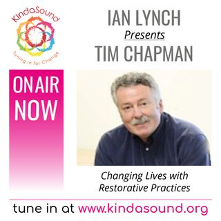 Tim Chapman: Changing Lives With Restorative Practices (Rites of Man Show with Ian Lynch)