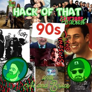 The Hack Of The 90s - Episode 20