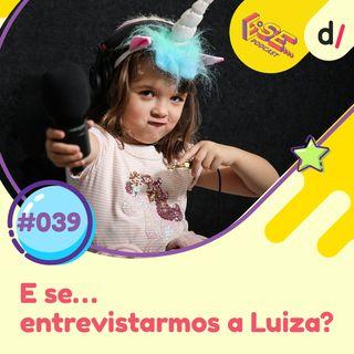 E Se… podcast #39 - E Se... entrevistarmos a Luiza? 🎤