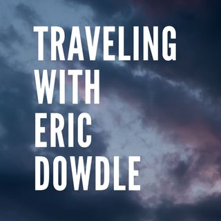 Traveling with Eric Dowdle