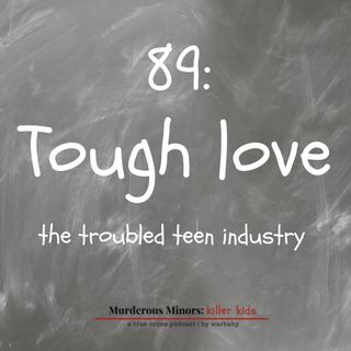 Tough Love (Clay Brewer) - Troubled Teen Industry