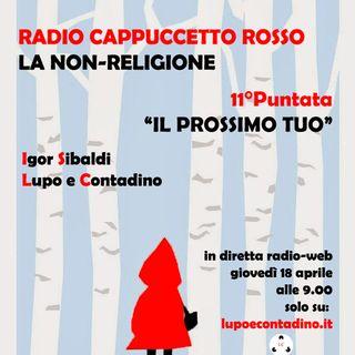 Radio Cappuccetto Rosso | Undici | Il prossimo tuo